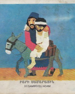 ARMENIAN DIASPORA: ԲԱՐԻ ՍԱՄԱՐԱՑԻՆ. Iyi samiriyeli adam [Bari samarac'in / The Good Samaritan]