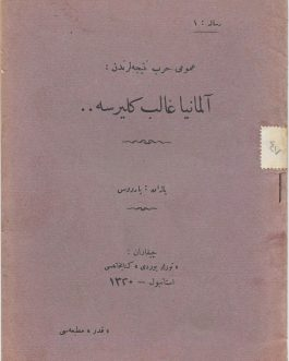 GERMAN-OTTOMAN RELATIONS / MARXISM / RUSSIAN REVOLUTION: عمومى حرب نتيجه لرندن: آلمانياغالب كليرسى  [Umumi Harp Neticelerinden. Almanya Galip Gelirse… / From the General Warfare Results. Germany Will be the Winner…]