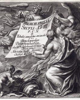 Memorabilia Seculi XVIII P. C. N. in Tabulis annalibus aeri incisis. Denckwürdige Begebenheiten des 18ten Jahrhunderts nach Christi Geburt…