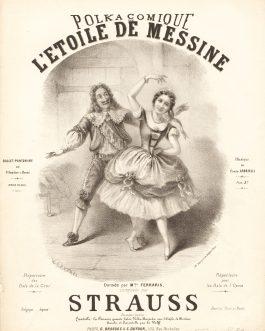 BALLET – AMALIA FERRARIS: Polka Comique de L'Etoile de Messine. Dansée par Mme. Ferraris Composée par Strauss.