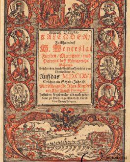 PRAGUE: Neuer Titular-Calender, zu Ehren deß H. Wenceslai … Auff das M.D.CC(X)VI. welches ein Schaltjahr ist.