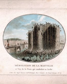 FRENCH REVOLUTION: Demolition de la Bastille et Vue de la Porte qui conduisoit au Jardin