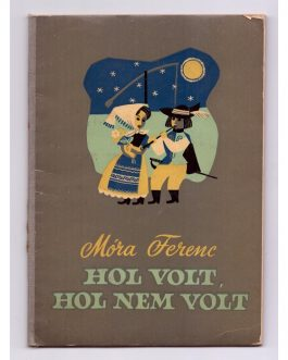 Hol volt, hol nem volt [Once upon a time].
