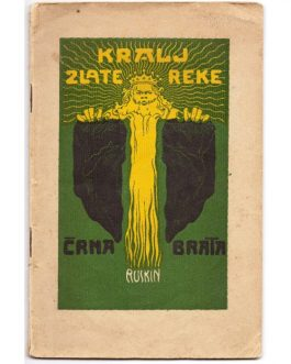 ART NOUVEAU: Kralj zlate reke ali crna brata [The King of the Golden River or The Black Brothers].