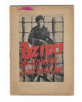 WWII POLISH ANTI-RUSSIAN PROPAGANDA: Dzieci za drutem kolczastym.