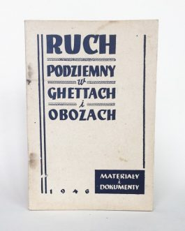 JEWISH GHETTOS AND CAMPS: Ruch podziemny w gettach i obozach; materiały i dokumenty [Underground movement in ghettos and camps; Materials and documents] .