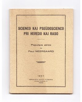 ESPERANTO – RACIAL THORIES: Scienco kaj pseŭdoscienco pri heredo kaj raso: populara skizo [Science and pseudoscience about heritage and race. A popular sketch],