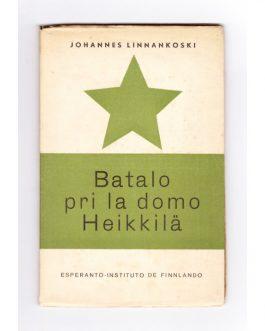 ESPERANTO – FINLAND: Batalo pri la domo Heikkilä [Battle of the house Heikkilä / Taistelu Heikkilän talosta].