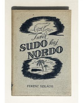 ESPERANTO NOVEL: Inter Sudo kaj Nordo [Between the South and the North].