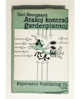 ESPERANTO – BOTANY: Atakoj kontraŭ ĝardenplantoj. Kaj kiel prilukti ilin [Attacks on garden plants. And how take care of them].