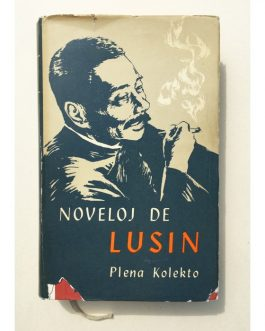 ESPERANTO – CHINA: Noveloj de Lusin. Plena Kolekto [Novels of Lu Xun. Full Collection].