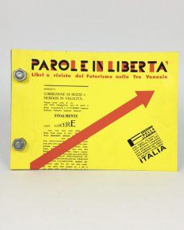 FUTURISM, ITALY: Parole in libertà: libri e riviste del Futurismo nelle Tre Venezie.