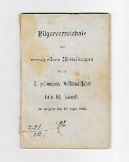 HOLY LAND, PILGRIMAGE: Pilgerverzeichniss und verschiedene Mitteilungen für die I. Schweizer. Volkswallfahrt [Register of Pilgrims and Various News for the 1st Swiss Pilgrimage to the Holy Land]