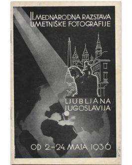 PHOTOGRAPHY – YUGOSLAVIA: II. mednarodna razstava umetniške fotografije. Ljubljana, Jugoslavija od 2. – 24. maja 1936 (II. International Exhibition of Art Photography. Ljubljana, Yugoslavia, from May 2nd to May 24th, 1936].