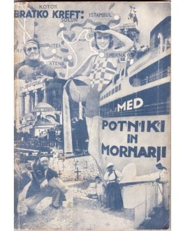 PHOTOMONTAGE: Med potniki in mornarji. Potopisni fragmenti. [Among Travellers and Sailors. Fragments of a Voyage].