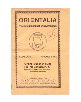 ANTIQUARIAN BOOK CATALOGUE: Orientalia. Neuerscheinungen und Neuerwerbungen [Orientalia. New Publications and New Acquisitions]. Orient-Buchhandlung Heinz Lafaire K. G. Hannover. Katalog 26, November 1924.