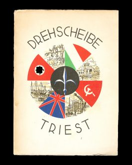 "TRIESTE UNDER GERMAN OCUPATION:  DREHSCHEIBE TRIEST: DER ADRIARAUM IM ZEITRAFFER DER ""DEUTSCHEN ADRIA-ZEITUNG"" [THE TURNING WHEEL TRIESTE: ADRIA IN THE TIME OF PUBLISHING ""DEUTSCHE ADRIA-ZEITUNG""]."