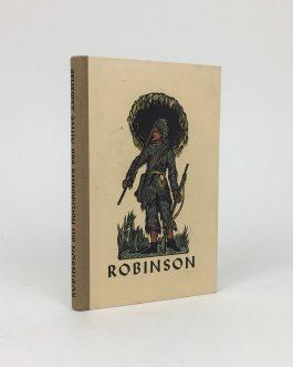 ROBINSONADE: Robinson. Neu erzählt nach der Urfassung von Daniel Defoe und mit 40 bunten Holzschnitten versehen von Alfred Zacharias.