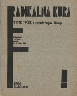 AVANT-GARDE & MUSIC, SLOVENIA: Radikalna kura. Pevske točke s spremljevanjem klavirja [Radical treatment. Singing Numbers, Accompanied by Piano]