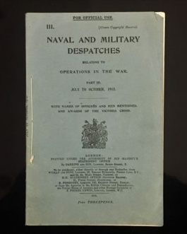 Naval and Military Despatches relating to Operations in the War. Part III, July to October, 1915.