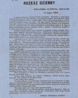 POLISH DIVISION OF COSSACKS – OTTOMAN EMPIRE: Rozkaz dzienny.Z dniem dzisiejszym Dywizya Polska rozwiązana. Wystawiły ją Rządy Sprzymierzone dla pokonania uporu Moskwy…: Kwatera Główna, Skutari, 31 Lipca, 1856