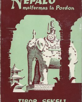 TRAVELOGUE TO NEPAL – ESPERANTO – FIRST EDITIONS: Nepalo malfermas la pordon [Window on Nepal].