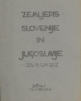 DP CAMP PRINTING – SCHOOL BOOK – SLAVIC PRINTING: Zemljepis Slovenije in Jugoslavije za 8. gim. raz.  [Geography of Slovenia and Yugoslavia for the 8th Class of Gymnasiums].