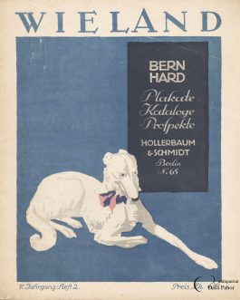 BORZOI: Wieland. Bernhard Plakate, Kataloge Prospekte. Hollerbaum & Schmidt. Berlin N.65