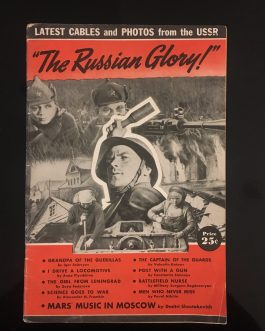 """RUSSO-AMERICAN FRIENDSHIP – PROPAGANDA – WWII: """"The Russian Glory!"""" Latest Cables and Photos from the USSR"""