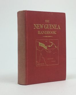 NEW GUINEA HANDBOOK / GOLD MINING: Official Handbook of the Territory of New Guinea administered by the Commonwealth of Australia under Mandate from the Council of the League of Nations.
