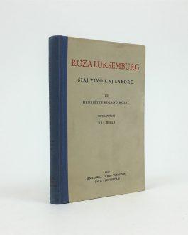 ROSA LUXEMBURG / WOMEN'S RIGHTS / ESPERANTO: Roza Luksemburg, ŝiaj vivo kaj laboro [Rosa Luxemburg Haar leven en werken]