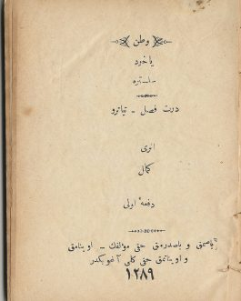 OTTOMAN NEW LITERATURE  (EDEBIYAT-I CEDIDE)  وطن، ياخود، سلستره : درت فصل، تياترو [Fatherland or Silistra. Theatre in Four Acts]