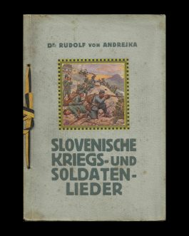 SLOVENIAN POETRY IN GERMAN LANGUAGE / WWI: Slovenische Kriegs- und Soldaten- Lieder [Slovenian War and Soldier Poems]