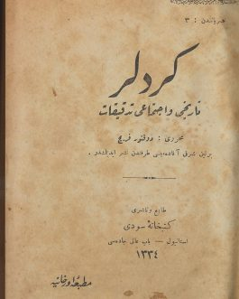 KURDS / PSEUDOHISTORY / ALBANIAN AUTHORS: كردلر تاريحى و اجتماعى تدقيكات  [Kürdler: Tarihi ve İctimai Tedkikat / Kurds: Historical and Social Research]
