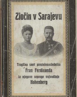 PUBLICATION BY THE FIRST SLOVENIAN PROFESSIONAL FEMALE JOURNALIST / ASSASSINATION OF ARCHDUKE FRANZ FERDINAND: Zločin v Sarajevu; Tragična smrt prestolonaslednika Fran Ferdinanda in njegove soproge vojvodinje Hohenberg