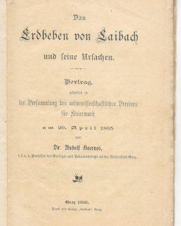 EARTHQUAKE OF LJUBLJANA: Das Erdbeben von Laibach und seine Ursachen. Vortrag, gehalten in der Versammlung des naturwissenschaftlichen Vereines für Steiermark am 20. April 1895