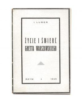 WARSAW GHETTO / ROME IMPRINT / POLISH II CORPS: Życie i śmierć ghetta warszawskiego [Life and Death in the Warsaw Ghetto]