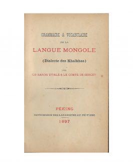 MONGOLIAN LANGUAGE: Grammaire et vocabulaire de la langue mongole (Dialecte des Khalkhas)