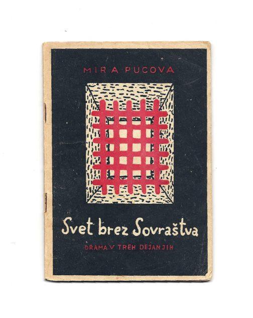 Mira MIHELIČ also Mira KRAMER PUC (1912 –1985) Svet brez sovraštva [World without Hate] Trieste: Gregorčičeva založba 1945.