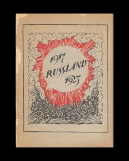 RUSSIAN REVOLUTION / RUSSIAN ART: 1917. Russland. 1923/ Russland. Kein Märchen, keine Legende, sondern Wirklichkeit