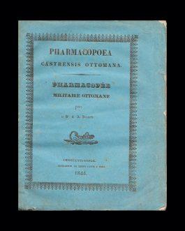 MEDICINE / PHARMACOLOGY: Pharmacopoea Castrensis Ottomana. Pharmacopée Militaire Ottomane