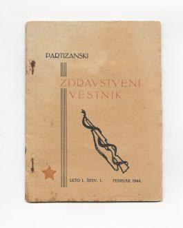 MEDICINE / UNDERGROUND PRINTING / YUGOSLAV PARTISANS: Partizanski zdravstveni vestnik. Leto 1, Št. 1. [Partisan Medical News, Year 1, No. 1]