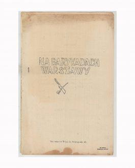WARSAW UPRISING / UNDERGROUND PRINTING / WWII: Na barykadach Warszawy [On the Baricades of Warsaw]