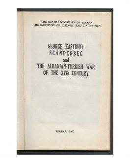 ALBANIAN HISTORY / SCANDERBEG: George Kastriot-Scanderbeg and the Albanian-Turkish war of the XV-th century.