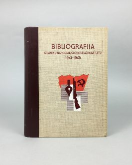 BIBLIOGRAHPY – PARTISAN UNDERGROUND PRINTING: Bibliografija izdanja u narodooslobodilačkom ratu. 1941-45.
