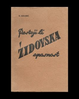 ANTISEMITISM / CROATIA: Postoji li židovska opasnost. Moj proces sa Židovima [Is there a Jewish Danger? My Process with the Jews]