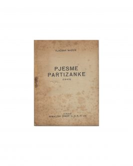 CROATIAN PARTISAN UNDERGROUND PRINTING / WWII: Pjesme Partizanke [Partisan Songs]