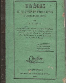 Medicine / Modern Medicine in the Ottoman Empire: Précis de percussion et d'auscultation à l'usage de ses leçons, imprimerie de l'indicateur Byzantine