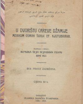 SARAJEVO / HISTORY OF ART: U dvorištu Careve džamije merhum Osman Šuhdi ef. Kjutubhana & Sarajevske muftije